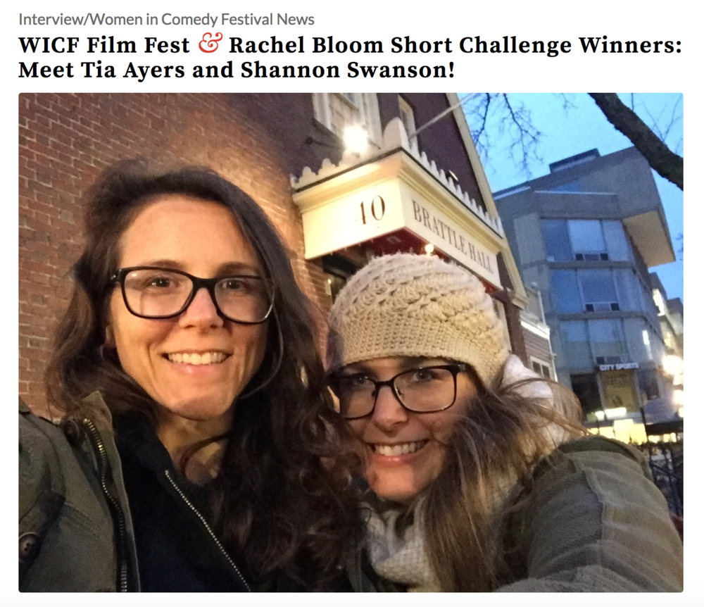 READ Borndreamer's interview with the Women In Comedy Fest - https://daily.wicf.com/wicf-film-fest-rachel-bloom-short-challenge-winners-meet-tia-ayers-and-shannon-swanson/