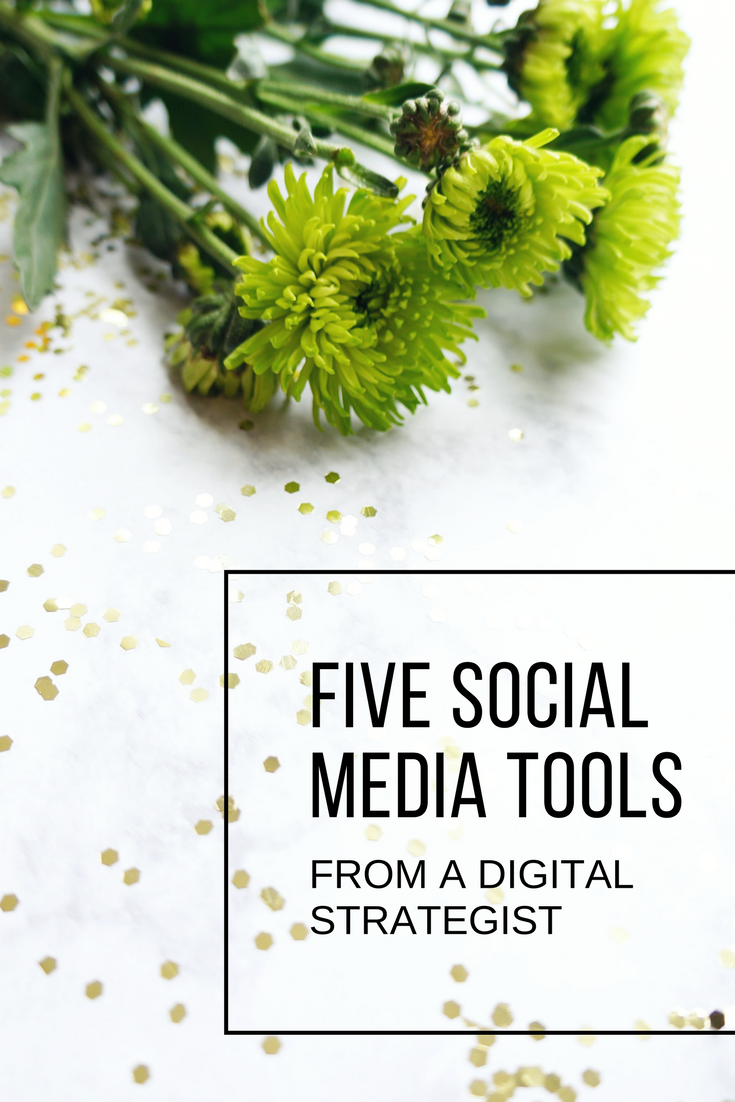5 social media tools from a digital strategist