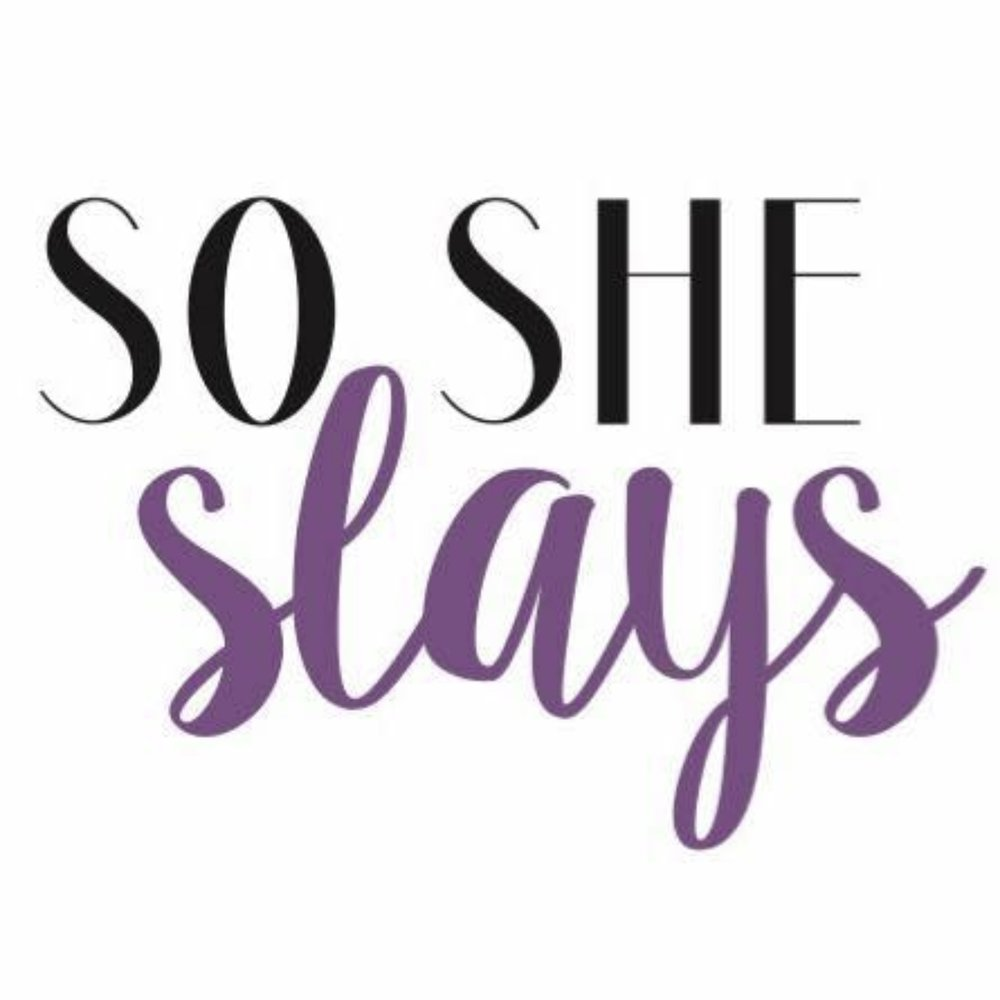So She Slays Where strong women come to slay all day. A lifestyle blog for strong and motivated women.