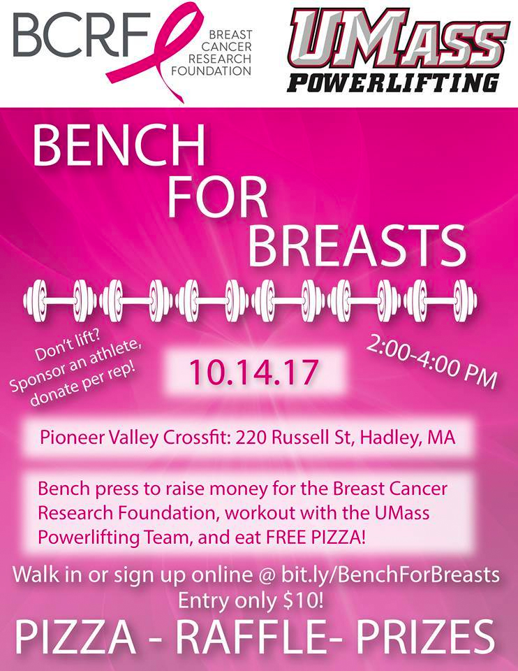 The UMass Powerlifting team is hosting a benching competition and workout in to help raise money for both the Breast Cancer Research Foundation and for the club itself. Get Ready to BENCH!