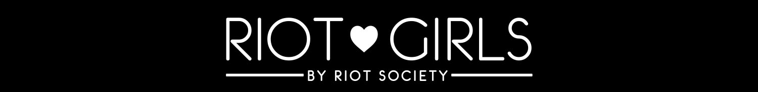Riot Girls by Riot Society
