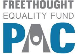 Free Thought Equality PAC  Supporting candidates who share our goals of protecting the separation of church and state and defending the civil liberties of secular Americans.