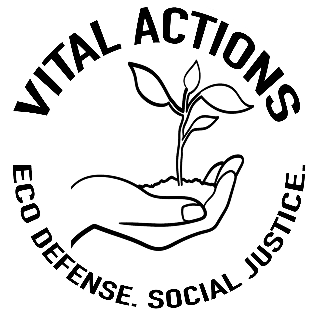 Vital Actions. Eco Defense. Social Justice.