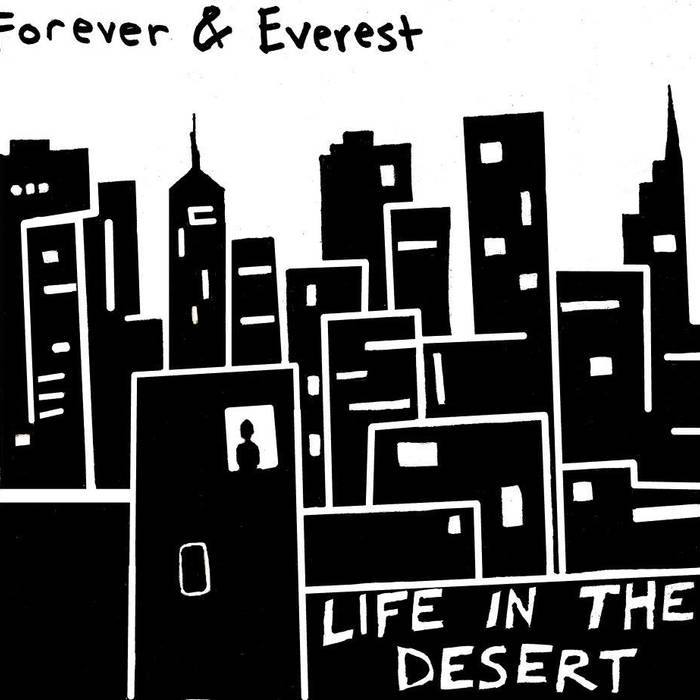 Forever and Everest  Life in the Desert
