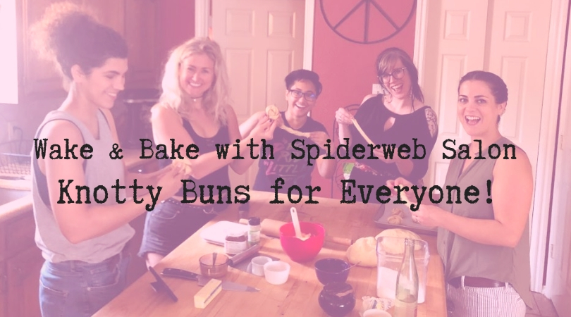 Wake & Bake with Spiderweb Salon.jpg
