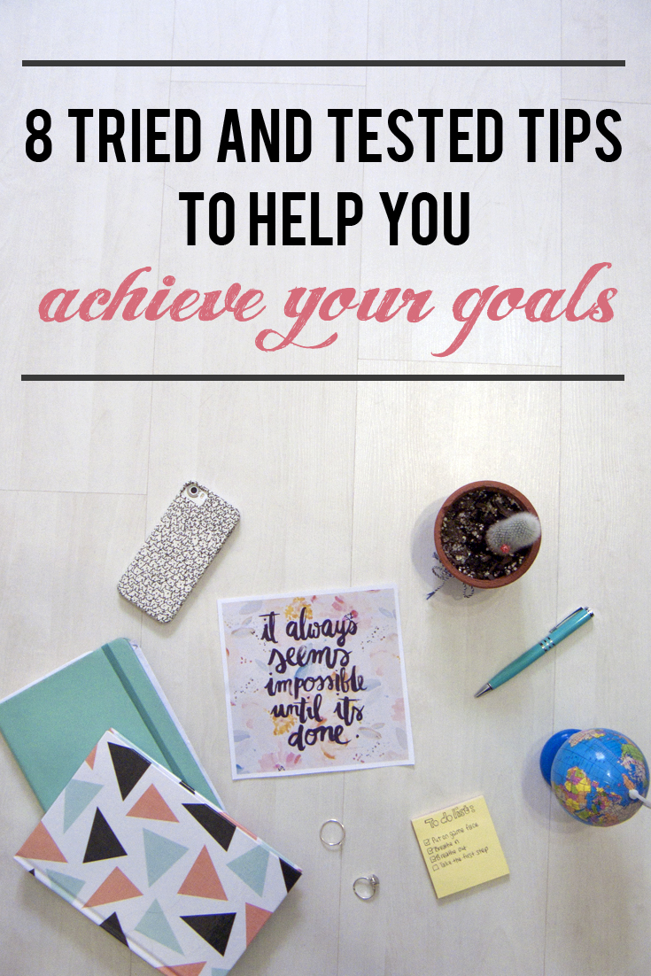 8 Tried and tested tips to help you achieve your goals | www.wishlistsandwanderings.com