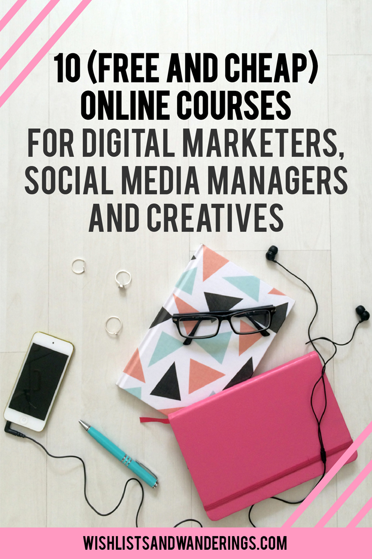 10 (free and cheap) online courses for digital marketers, social media managers and creatives. Whether you're looking to get into the digital industry, or you want to catch up on new techniques and strategies, online courses are a great way to supplement your knowledge on everything from social media to online marketing, SEO, design and blogging. Here are some great classes, resources and courses to get you started.