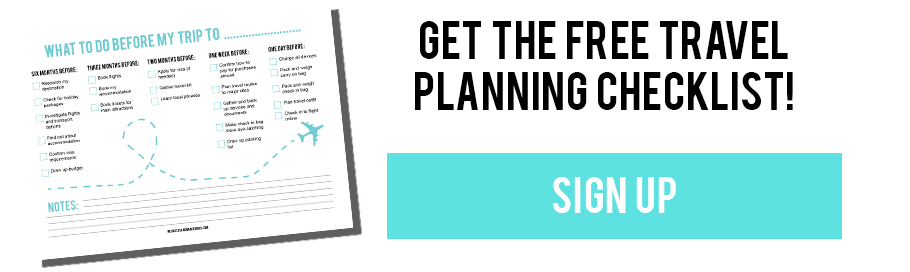 Travelling abroad for the first time and need some help? Sign up to our newsletter to get the free travel planning checklist!