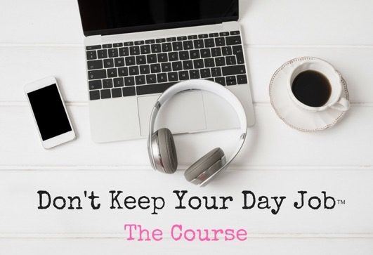 Don't Keep Your Day Job the Course.jpeg