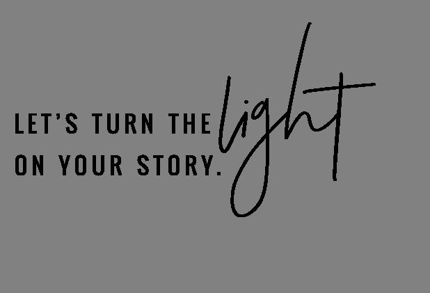 TURN THE LIGHT ON YOUR STORY // samosbiston.com