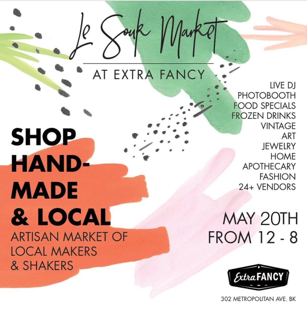 LE SOUK MARKET - Summer pop-up - May 20 - 12pm to 8pmExtra Fancy - 302 Metropolitan Ave, Williamsburg, Brooklyn