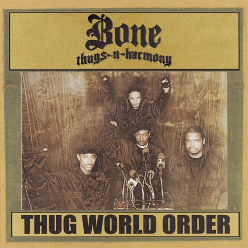 Bone_Thugs_N_Harmony_-_Thug_World_Order[1].jpg