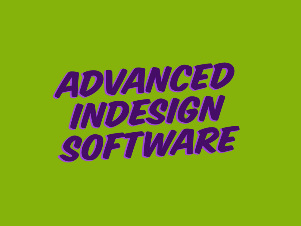 ART 2200 – Advanced InDesign Software  Students will develop advanced skills to create electronic files ready for printing. They will also use their skills to produce quality portfolio pieces   Canvas Site  (under construction SPRING 2019)  YouTube Videos   Slideshow Lectures  Resources from the Web