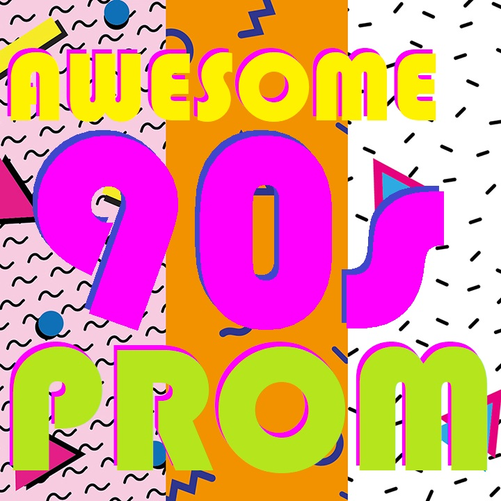 2/23/19: Awesome 90s Prom and Fundraiser