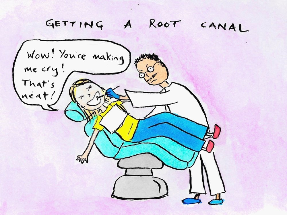 A root canal is one of life's greatest joys!