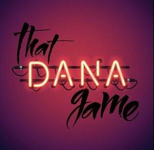 That Dana Game.jpg