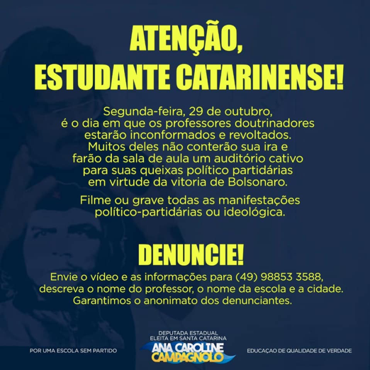 On Monday, October 29, indoctrinator teachers will be restless and revolted. Many of them will not contain their wrath and will transform the classroom into a captive audience to their partisan complaints due to Bolsonaro's victory.  Film or record every partisan or ideological manifestation.  DENOUNCE!