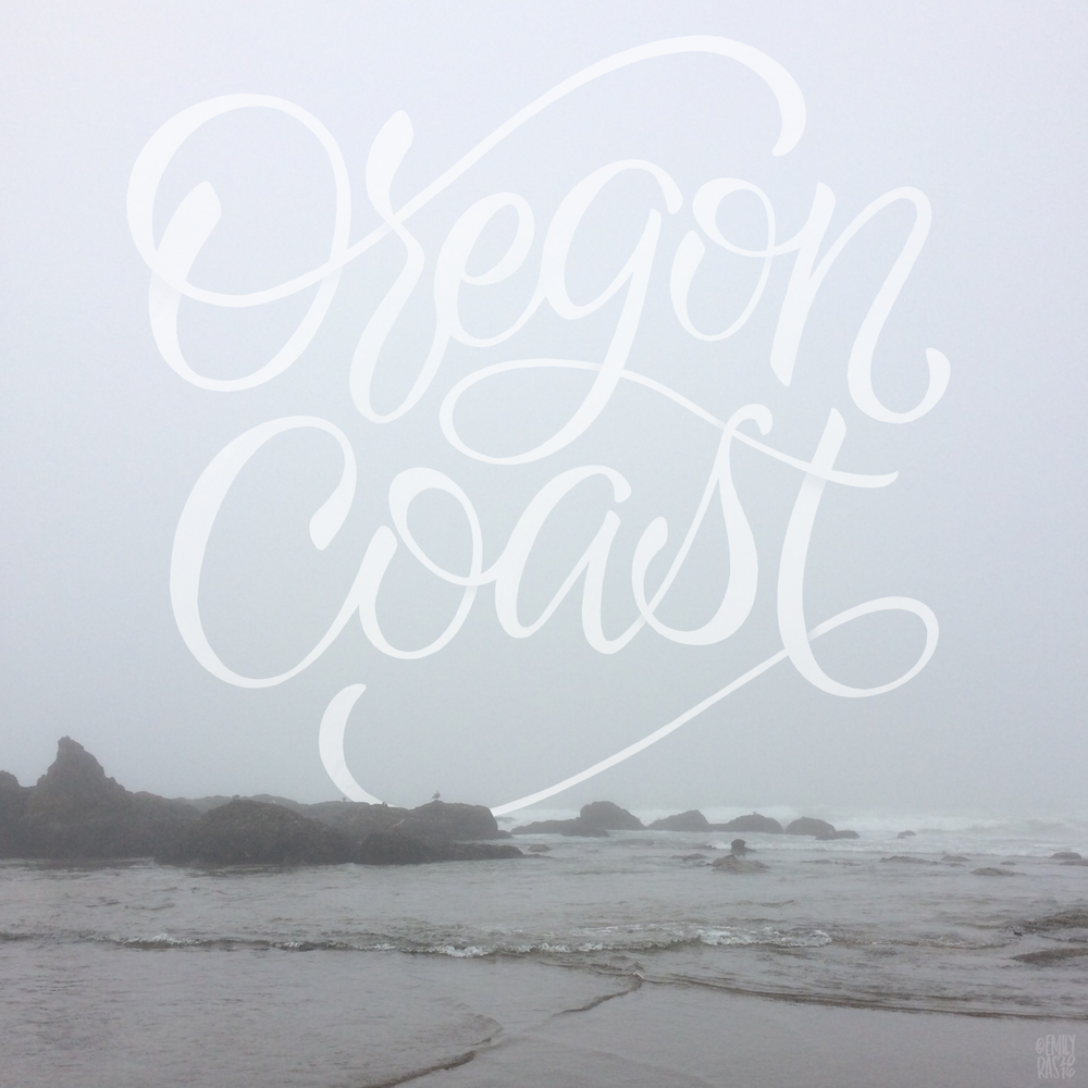Hand lettering over photography of the Oregon Coast on a cloudy day