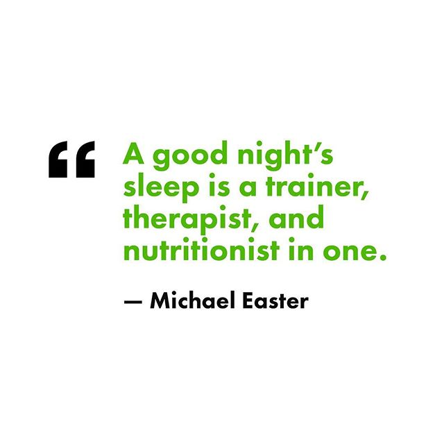 """A good night's sleep is a trainer, therapist, and nutritionist in one. It can improve your sport performance, lower your anxiety, and help you consume less."" —Michael Easter . For our clients who are doing everything right with food and exercise but still not seeing progress, the first question we ask is, ""How's your sleep?"" . 9 times out 10, the issue is that they're not sleeping enough. . Work, exercise, and stress all have the potential to help us grow and improve, but only if buffered with adequate recovery. . We can get wrapped up in doing more, more, MORE, but balancing that with down time allows us to be more productive, creative, and effective when we do work. . If you feel like you're not seeing the results you expect from all your hard work, consider whether maybe a good night's sleep is the trick you need to level up.💪🏼"