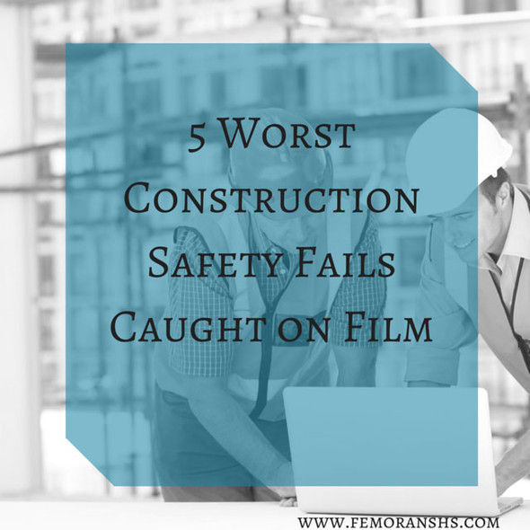 5 Worst Construction Safety Fails Caught on Film | F.E. Moran Special Hazard Systems