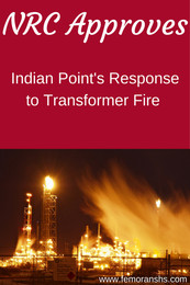 NRC Approves Indian Point's Response to Transformer Fire | F.E. Moran Special Hazard Systems