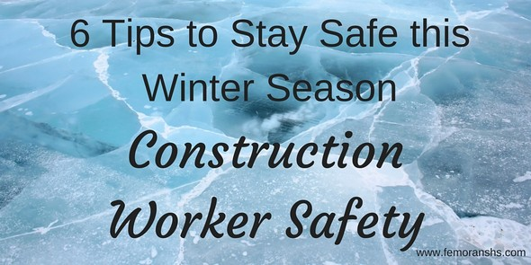 6 Tips to Staying Safe for Construction Workers in Winter | F.E. Moran Special Hazard Systems