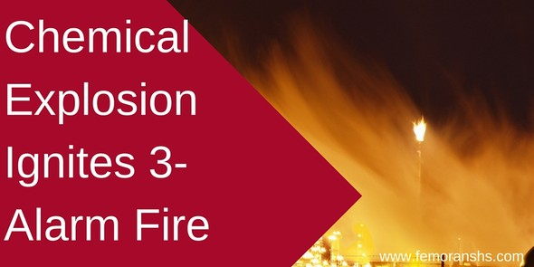 Chemical Explosion Ignites 3-alarm fire | F.E. Moran Special Hazard Systems