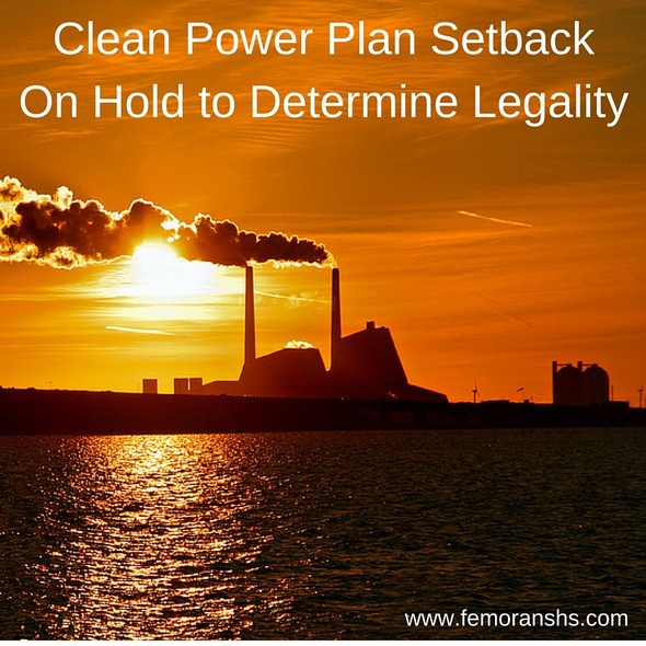 Clean Power Plan Setback, on hold to determine legality