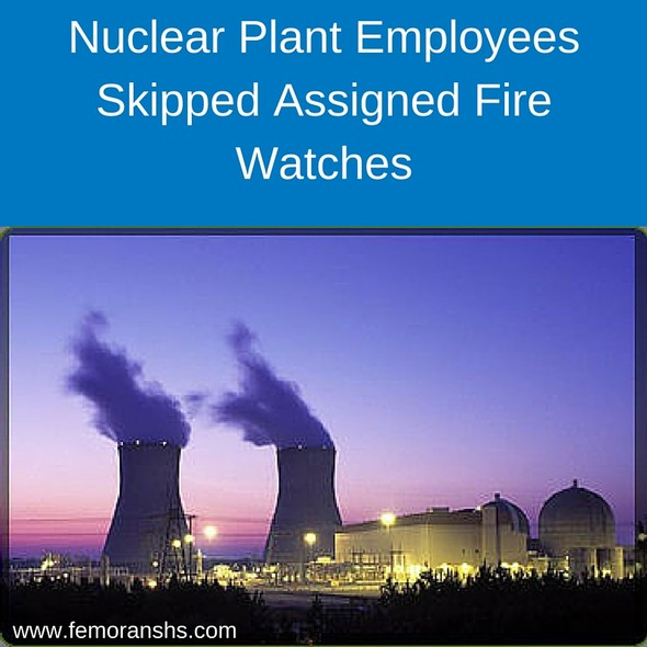 Nuclear Power Plant Employee Skips Fire Watches | F.E. Moran Special Hazard Systems