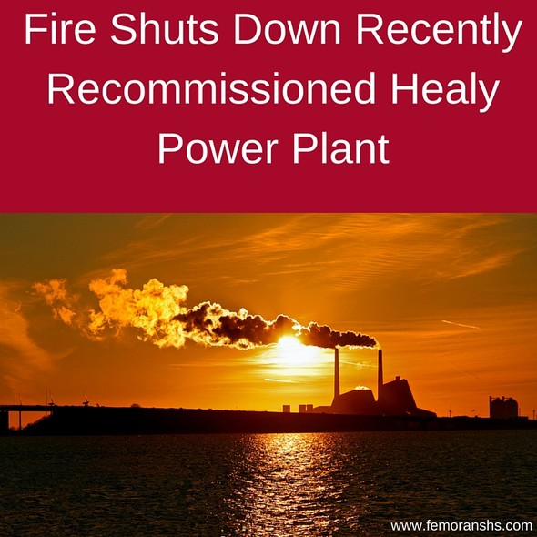 Fire shuts Down Recently Recommissioned Healy Power Plant | F.E. Moran Special Hazard Systems