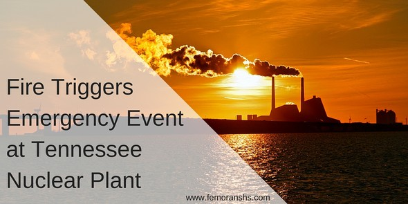 Fire Triggers Emergency Event at Nuclear Plant | F.E. Moran Special Hazard Systems