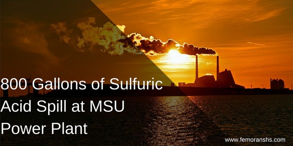 800 Gallons of Sulfuric Acid Spill at MSU Power Plant — F E  Moran
