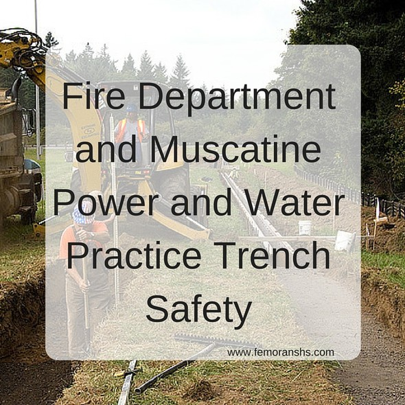 Fire Department teams with Muscatine Power and Water to Practice Trench Safety