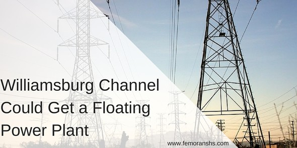 Williamsburg Channel Could Get a Floating Power Plant | F.E. Moran Special Hazard Systems
