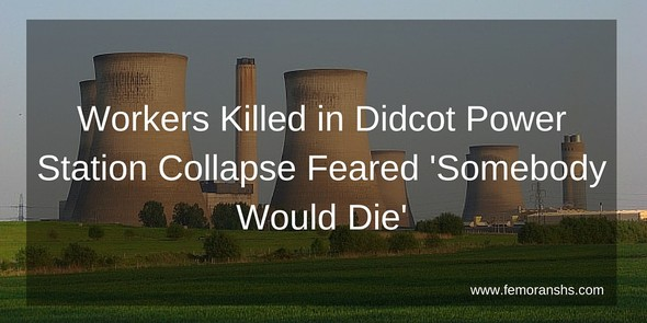 Workers killed at Didcot power station feared for their safety | F.E. Moran Special Hazard Systems