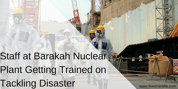 Staff at Barakah Nuclear Plant Getting Training on Tackling Disaster