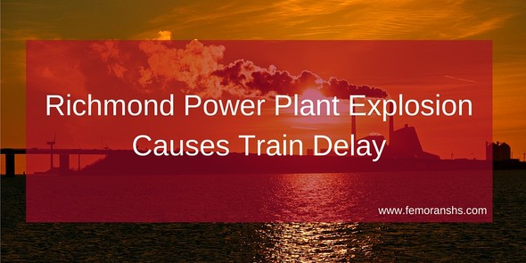 Richmond Power Plant Explosion Causes Train Delay