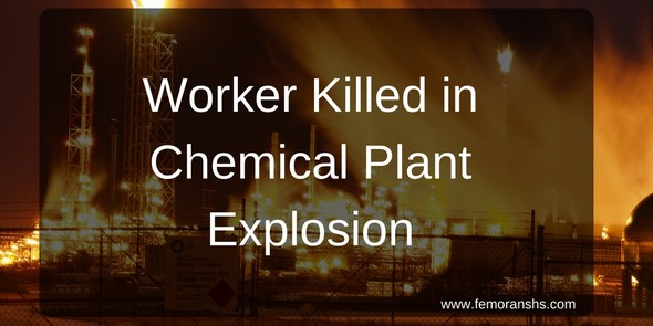 Worker Killed in Chemical Plant Explosion
