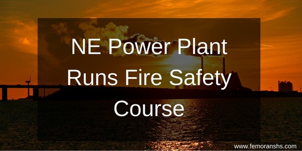NE Power Plant Runs Fire Safety Course