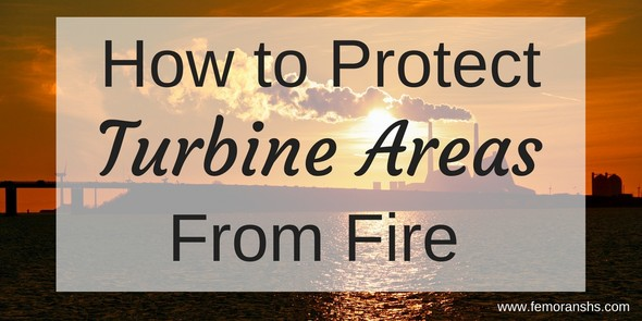 how to protect turbine areas from fire
