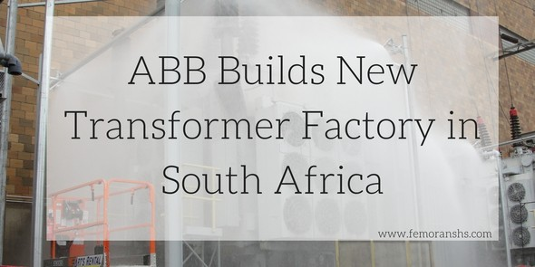 ABB Builds New Transformer Factory in South Africa