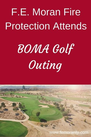 F.E. Moran Fire Protection Attends BOMA Golf Classic | F.E. Moran Fire Protection
