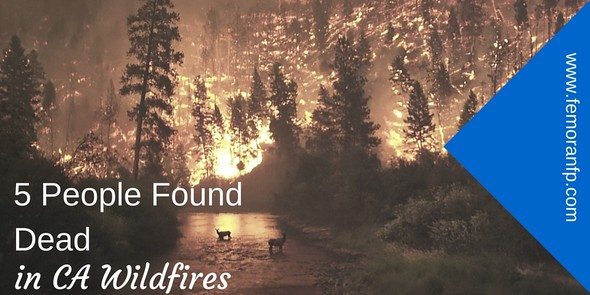 5 People Found Dead Following CA Wildfire | F.E. Moran Fire Protection