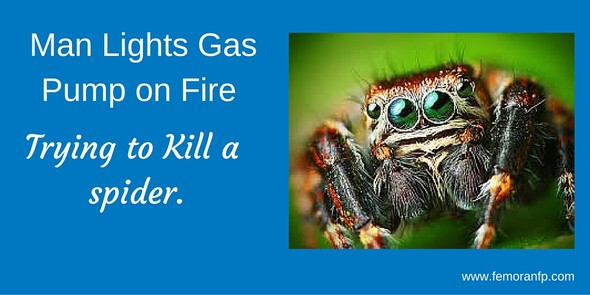 Man Lights Gas Pump on Fire Trying to Kill Spider | F.E. Moran Fire Protection