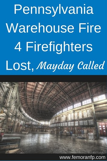 A Pennsylvania warehouse fire led to a mayday and four firefighters needed to be rescued.  | F.E. Moran Fire Protection