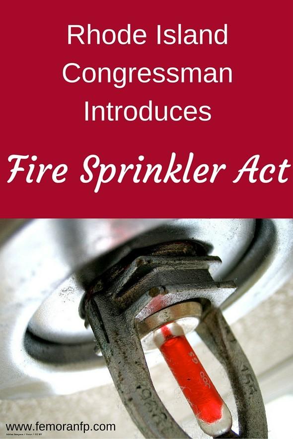 Rhode Island Congressman Introduces Fire Sprinkler Act | F.E. Moran Fire Protection