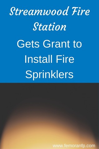 Streamwood Fire Department gets Fire Sprinkler Grant | F.E. Moran Fire Protection | Keywords:  automatic fire sprinklers, automatic fire suppression, wet-pipe fire sprinklers