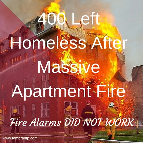 400 Left Homeless Following Massive Apartment Fire | F.E. Moran Fire Protection