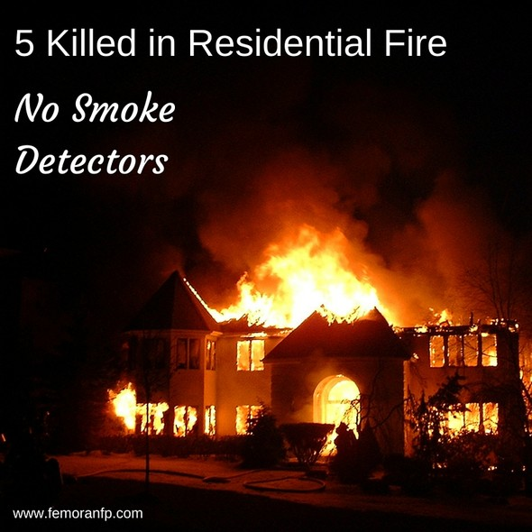 Residential Fire Kills 5 | F.E. Moran Fire Protection | Residential Fire Sprinklers