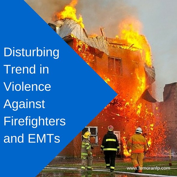Disturbing Trend in Violence Against Firefighters and EMTs | F.E. Moran Fire Protection